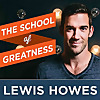 Lewis Howes » The School of Greatness Podcast
