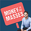 Money To The Masses Podcast