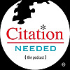 Citation Needed – {the podcast}