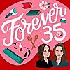 Forever35 Podcast