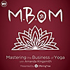 M.B.Om | Mastering the Business of Yoga Podcast