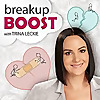 breakup BOOST Podcast