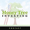The Money Tree Investing Podcast