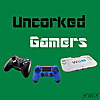 Uncorked Gamers | Video gaming Podcast
