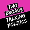 Two Broads Talking Politics Podcast