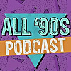 All 90s Podcast