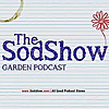 The Sod Show | Gardening Podcast