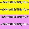 COIN COLLECTING FUN
