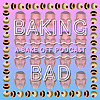 Baking Bad | A Bake Off Podcast