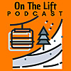 On The Ski Lift Skiing Podcast