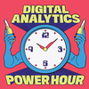 The Digital Analytics Power Hour | Data and Analytics Podcast