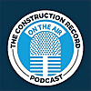 The Construction Record | Construction Industry Podcast