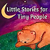 Little Stories for Tiny People | Bedtime Stories for Kids