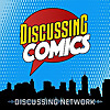 Discussing Comics | A Comic Book, TV and Movie Podcast