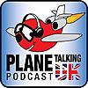 Plane Talking UK's Podcast