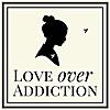Love Over Addiction - Podcast