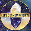 Let's Get Metaphysical
