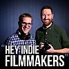 Hey Indie Filmmakers