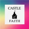 Castle of Faith | Faith In Action