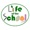 Life of the School