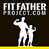 The Fit Father Project | Fitness Blog for Dad