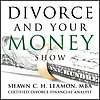 Divorce and Your Money Show