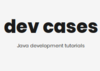 dev cases   Java development tutorials