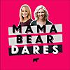 Mama Bear Dares - Podcast