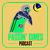 Passin Dimes Podcast