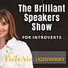 The Brilliant Speakers Show for Introverted Entrepreneurs