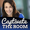 Captivate the Room