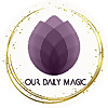 Our Daily Magic
