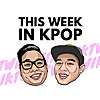 This Week in Kpop Podcast