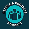 People and Projects Podcast