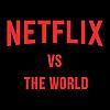 Netflix vs The World
