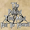 The Podcast That | Must Not Be Named - A Harry Potter Podcast