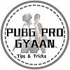 Pubg Pro Gyaan