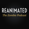Reanimated | The Zombie Podcast