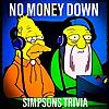 No Money Down Podcast - Simpsons Trivia