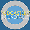 Podcasters' Roundtable
