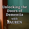 Unlocking the Doors of Dementia with Lauren