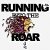 Running Into the Roar