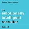 The Emotionally Intelligent Recruiter