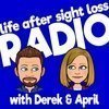 Life After Sight Loss Radio