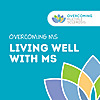 Over Coming Multiple Sclerosis | Living well with MS podcast