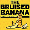 The Bruised Banana   An Arsenal podcast