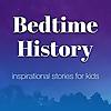 Bedtime History | Inspirational Stories for Kids